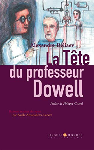 La tête du professeur Dowell: Récit surprenant (LANGUES ET MOND) par Alexandre Belaiev