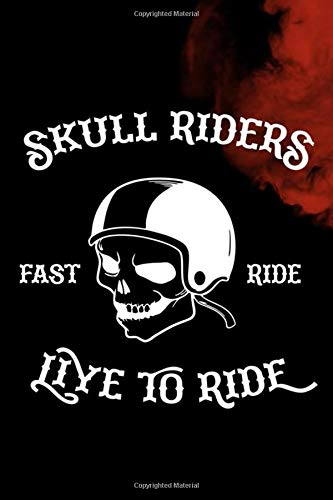 Skull Riders Fast Ride Live To Ride: Blank Lined Notebook ( Biker ) (Black And Red) (Red Rider Scooter)