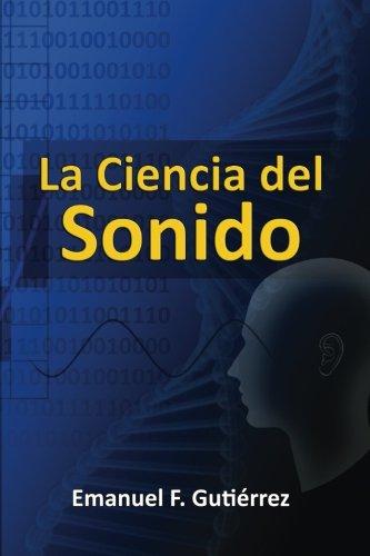 La Ciencia del Sonido por Emanuel F. Gutierrez