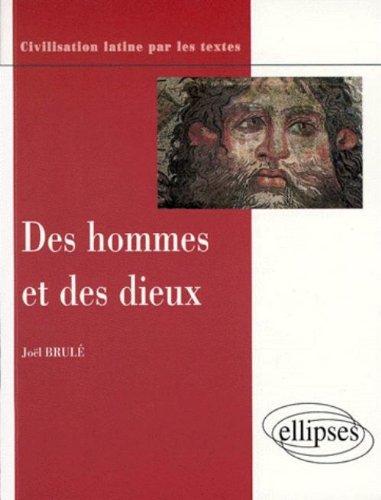 Des hommes et des dieux: Conceptions et pratiques religieuses des Romains