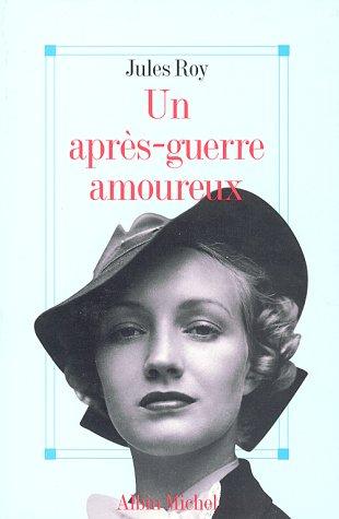 Apres-Guerre Amoureux (Un) (Romans, Nouvelles, Recits (Domaine Francais))