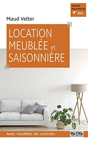 Location meublée et saisonnière: Avec modèles de contrats (Guide pratique) par Maud VELTER