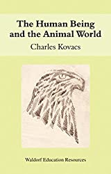 The Human Being and the Animal World (Waldorf Education Resources)
