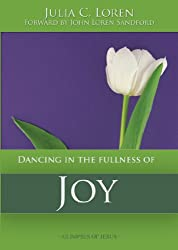 Dancing in the Fullness of Joy (Glimpses of Jesus Book 2)