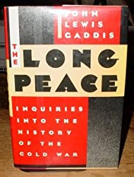 The Long Peace: Inquiries Into the History of the Cold War by John Lewis Gaddis (1987-10-08)