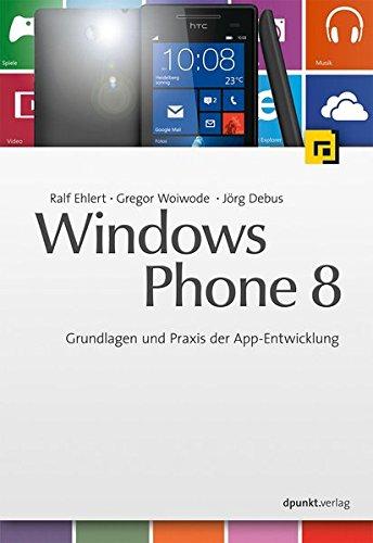 Windows Phone 8: Grundlagen und Praxis der App-Entwicklung