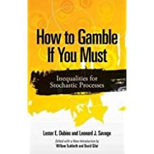 How to Gamble If You Must: Inequalities for Stochastic Processes: (Dover Books on Mathematics)