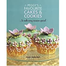 [(Peggy's Favourite Cakes & Cookies)] [ By (author) Peggy Porschen ] [June, 2011]