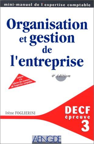 DECF EPREUVE N° 3 ORGANISATION ET GESTION DE L'ENTREPRISE. 4ème édition