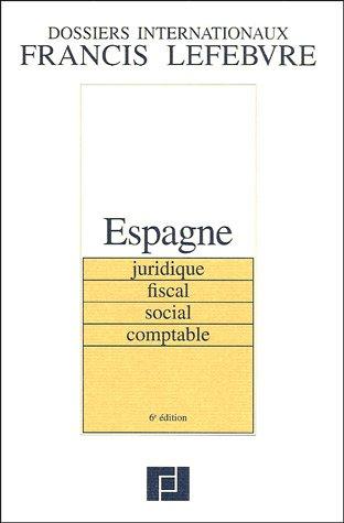 Espagne : Juridique, fiscal, social, comptable par Francis Lefebvre