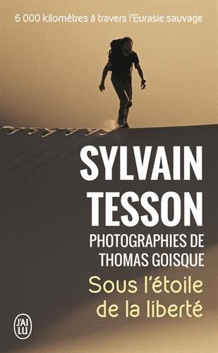 Sous l'étoile de la liberté par Sylvain Tesson