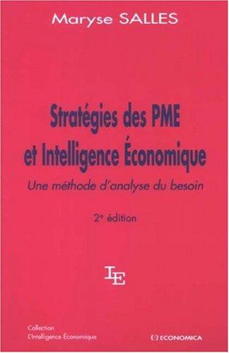 Stratégies des PME et Intelligence Economique : Une méthode d'analyse du besoin par Maryse Salles