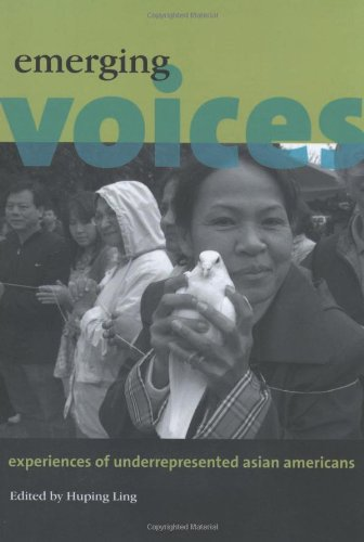 Emerging Voices: Experiences of Underrepresented Asian Americans
