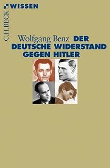 Der deutsche Widerstand gegen Hitler (Beck'sche Reihe)