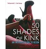 Libros Descargar en linea 50 Shades of Kink An Introduction to BDSM Author Tristan Taormino published on April 2014 (PDF y EPUB) Espanol Gratis