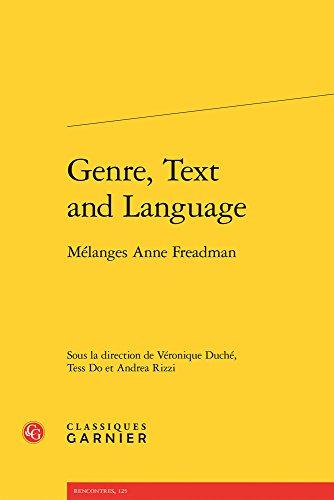 Genre, Text and Language : Mélanges Anne Freadman par Classiques Garnier