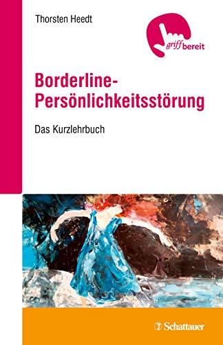 Borderline-Persönlichkeitsstörung: Das Kurzlehrbuch