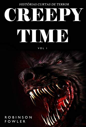 Creepy Time Volume 1: Histórias Curtas de Terror (Portuguese Edition)