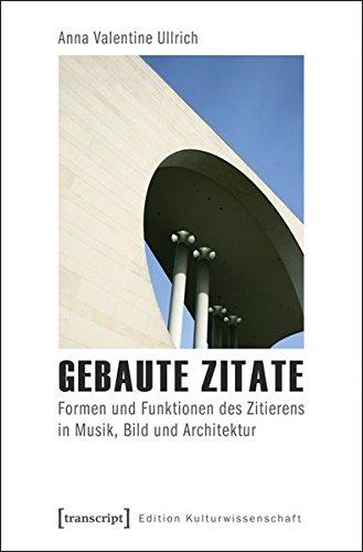 gebaute-zitate-formen-und-funktionen-des-zitierens-in-musik-bild-und-architektur-edition-kulturwisse