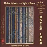 Loeb David: Sonaten 1–5Für Posaune und Klavier. (Chaim avitsur Posaune und Kyle Adams Piano.