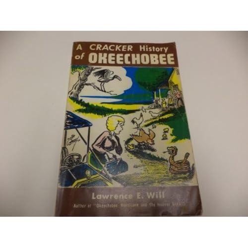 A Cracker History of Okeechobee by Lawrence E. Will (1977-08-02)