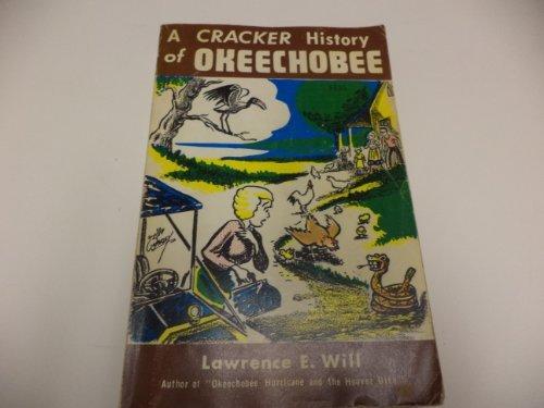 A Cracker History of Okeechobee by Lawrence E. Will (1977-08-02) par Lawrence E. Will