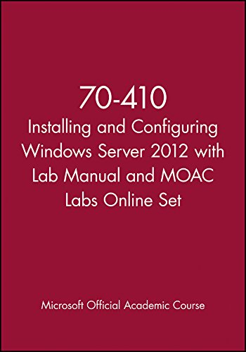 70-410 Installing and Configuring Windows Server 2012 with Lab Manual and Moac Labs Online Set (Microsoft Official Academic Course) por Microsoft Official Academic Course