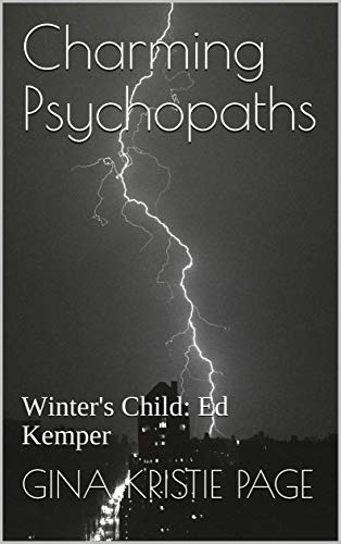 Charming Psychopaths: Winter's Child: Ed Kemper (Charismatic Killers Book 1) (English Edition)