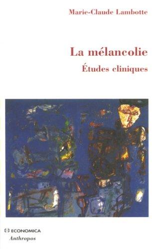 La mélancolie : Etudes cliniques