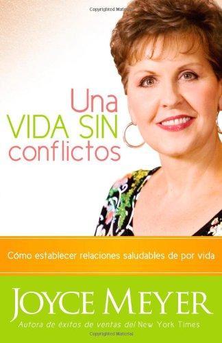Una Vida Sin Conflictos: Como Establecer Relaciones Saludables de Por Vida