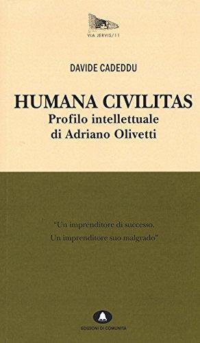 humana-civilitas-profilo-intellettuale-di-adriano-olivetti