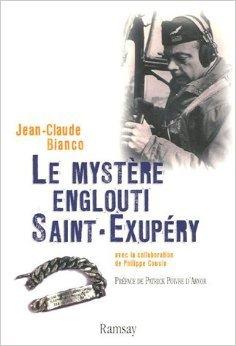 Le mystre englouti Saint-Exupry de Jean-Claude Bianco ,Philippe Cousin,Patrick Poivre d'Arvor (Prface) ( 17 mai 2006 )