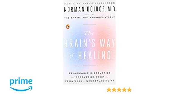 Amazon the brains way of healing remarkable discoveries and amazon the brains way of healing remarkable discoveries and recoveries from the frontiers of neuroplasticity norman doidge livres fandeluxe Image collections