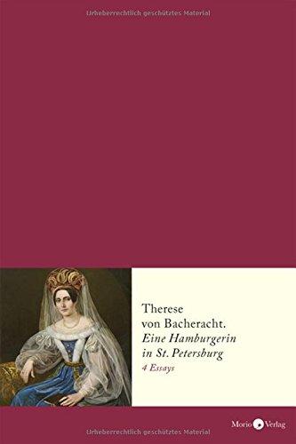 Therese von Bacheracht (1804-1852): Eine Hamburgerin in St. Petersburg