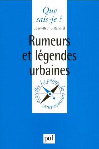 Rumeurs et Légendes Urbaines par Jean-Bruno Renard, Que sais-je ?
