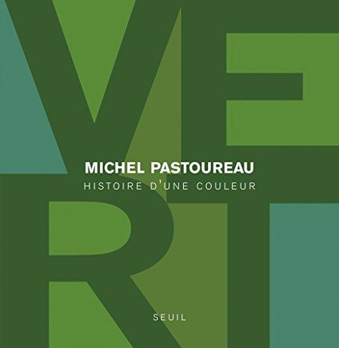Vert. Histoire d'une couleur par Michel Pastoureau
