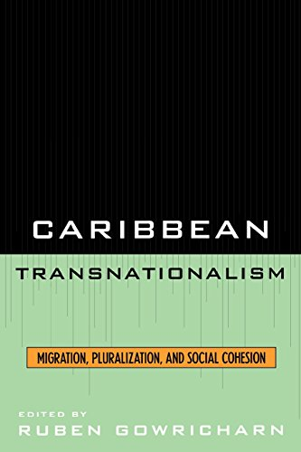 Caribbean Transnationalism: Migration, Pluralization, and Social Cohesion: Migration, Socialization, and Social Cohesion (Caribbean Studies)