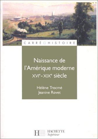Naissance de l'Amrique moderne, XVIe - XIXe sicle