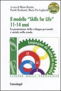 Il modello Skills for life 11-14 anni. La promozione dello sviluppo personale e sociale nella scuola. Con espansione online