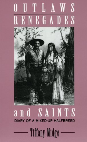 Outlaws, Renegades & Saints: Diary of a Mixed-Up Half Breed by Tiffany Midge (1996-01-01)