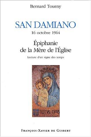 San Damiano, 16 octobre 1964, Epiphanie de la Mère de l'Eglise. Lecture d'un signe des temps