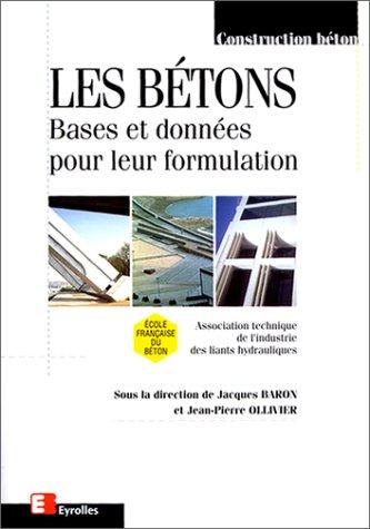 Les Bétons : Bases et données pour leur formulation