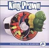 Songtexte von King Prawn - Surrender to the Blender