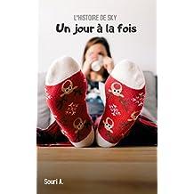 Un jour à la fois: L'histoire de Sky (French Edition)