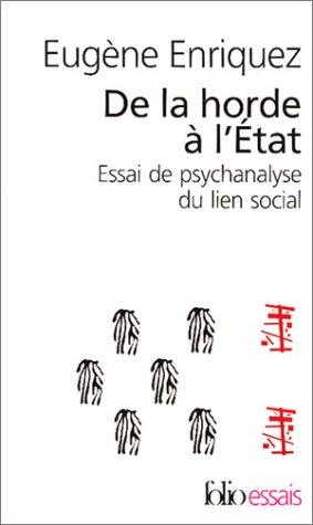 De la horde à l'état : Essai de psychanalyse du lien social