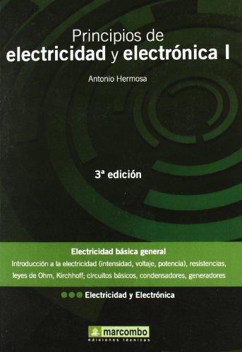 Principios de Electricidad y Electrónica I, 3ª edición por Antonio Hermosa Donate