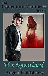 The Concilium Vampires, Book I:  The Spaniard