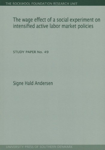Wage Effect of a Social Experiment on Intensified Active Labor Market Policies (Rockwool Foundation Research Unit - Study Paper)