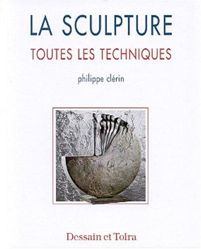 La sculpture par Philippe Clérin