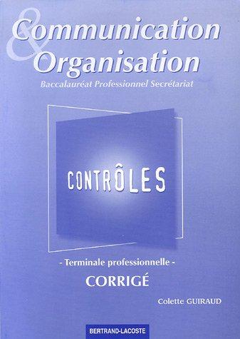 Communication et Organisation Tle Bac pro secrétariat : Contrôles, corrigé